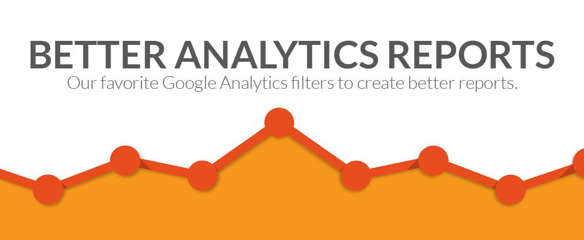 Better Analytics Reports using filters